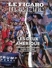 LE FIGARO MAGAZINE N°22468 04/11/2016  FRACTURES AMERICAINES/ MAGRITTE/ ROUTE 66