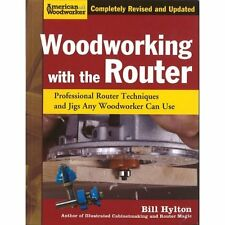 Woodworking with the Router Hylton Fox Chapel Publishing PB / 9781565234383