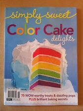 Simply Sweet Color Cake Delights Aug/2014 FREE SHIPPING, 75 Treats