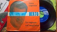 """7"""" BERTO LUNA CAPRESE LA RAGAZZA COL MAGLIONE COPETINA EX VINILE EX++/N-MINT"""