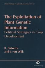 The Exploitation of Plant Genetic Information: Political Strategies in Crop Deve