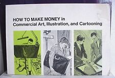 How to Make Money in Commercial Art, Illustration, and Cartooning, PB 1968