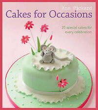 Cakes for Occasions: 25 Special Cakes for Every Celebration by Ann Pickard...