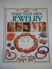 Make Your Own Jewelry An Usborne Guide by Felicity Everett 1987