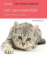 Hamlyn All Colour Petcare: Cat Care Essentials: Everything You Need to Know at a