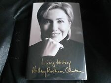 HILLARY RODHAM CLINTON SIGNED - LIVING HISTORY - First Hardcover Edition Bill