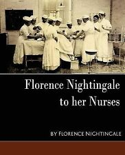 Florence Nightingale - to her Nurses (new edition)-ExLibrary