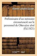 Histoire: Preliminaire d'un Memoire Circonstancie Sur le Personnel de...