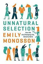 Unnatural Selection: How We Are Changing Life, Gene by Gene-ExLibrary