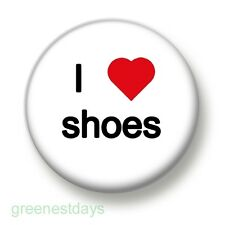 I Love / Heart Shoes 1 Inch / 25mm Pin Button Badge Boots Heels Shopping Clothes