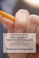 L' Italia Del Trucco, l'Italia Che Siamo: Governopoli Malgoverno Esempio Di...