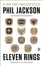 Eleven Rings : The Soul of Success by Phil Jackson and Hugh Delehanty (2014,...