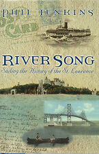 River Song SAILING THE HISTORY OF THE ST LAWRENCE River (Seaway) 2001 Hcv DJ 1st