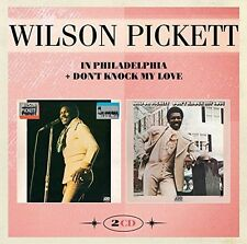 In Philadelphia & Don't Knock My Love - Wilson Picket (2016, CD NIEUW)2 DISC SET