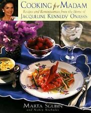 Cooking for Madam: Recipes and Reminiscences from the Home of Jacqueline Kennedy