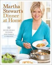 Martha Stewart's Dinner at Home: 52 Quick Meals to Cook for Family and-ExLibrary