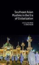 NEW - Southeast Asian Muslims in the Era of Globalization