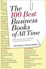 The 100 Best Business Books of All Time: What They Say, Why They Matter, and How