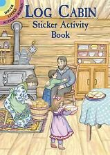 Sticker Activity Book: LOG CABIN, 30 stickers, inside of cabin scene to decorate