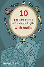 French for Kids: 10 Bed-Time Stories in French and English with Audio by...
