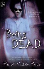 Being Dead by Vivian Vande Velde (2003, Paperback)