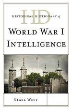Historical Dictionary of World War I Intelligence - West, Nigel