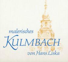 Hans Liska: MALERISCHES KULMBACH. 1985. --- Buch -- Oberfranken --- Franken