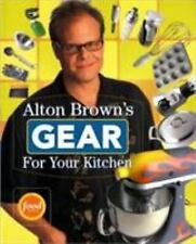 Alton Brown's Gear for Your Kitchen by Alton Brown (2008, Paperback)