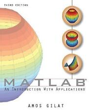 Matlab : An Introduction with Applications by Amos Gilat (2008, Paperback)