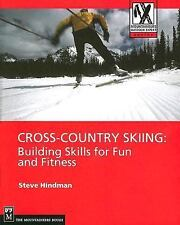 Mountaineers Outdoor Expert: Cross-Country Skiing : Building Skills for Fun...