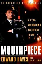 Mouthpiece: A Life in -- and Sometimes Just Outside -- the Law