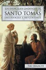 Los Evangelios Gnósticos de Santo Tomás : Enseñanzas y Reflexiones 1 by Tau...