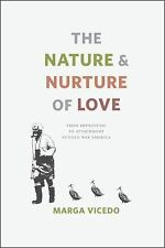 The Nature and Nurture of Love : From Imprinting to Attachment in Cold War...