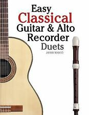 Easy Classical Guitar and Alto Recorder Duets : Featuring Music of Bach,...