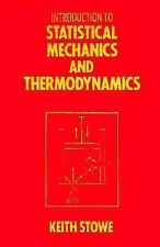 Introduction to Statistical Mechanics and Thermodynamics by Keith S. Stowe (1983