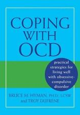Coping with Ocd : Practical Strategies for Living Well with...