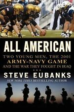 All American : Two Young Men, the 2001 Army-Navy Game and the War They Fought...