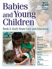 Babies and Young Children: Bk. 2: Early Years Care and Education (DEGREE PGCE)