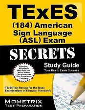 TExES American Sign Language (ASL) (184) Secrets Study Guide : TExES Test...