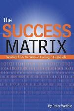 The Success Matrix: Wisdom from the Web on Finding a Great Job-ExLibrary