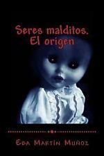 Seres Malditos: Seres Malditos. el Origen : Libro Uno by Eba Martín Muñoz...