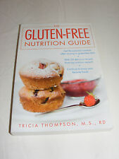 The Gluten-Free Nutrition Guide by Tricia Thompson (2008, Paperback)