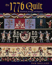 The 1776 Quilt: Heartbreak, Heritage and Happiness by Pam Holland (Paperback,...