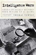 Intelligence Wars: American Secret History from Hitler to Al-Qaeda by Powers, Th