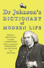Dr Johnson's Dictionary of Modern Life: Survey, Definition & justify'd Lampooner