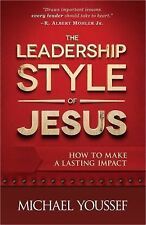 The Leadership Style of Jesus : How to Make a Lasting Impact by Michael...