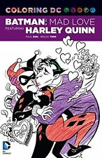 Coloring DC: Batman: Mad Love Featuring Harley Quinn by Paul Dini [Paperback]