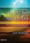 Cuando un milagro es todo lo que Necesitas by Zondervan Publishing Staff and...