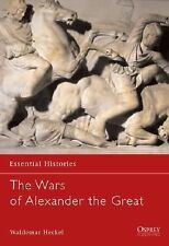 OSPREY ESSENTIAL HISTORIES THE WARS OF ALEXANDER THE GREAT : 336-323 BC No. 26