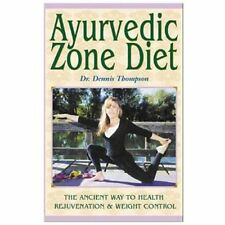 Ayurvedic Zone Diet: The Ancient Way to Health Rejuvenation & Weight Control Th